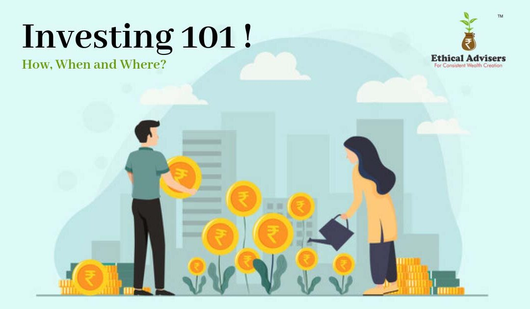 Investing 101: How, When And Where?